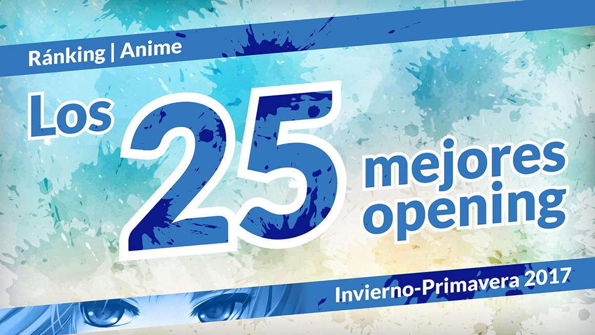Los 25 mejores opening Invierno-Primavera 2017.